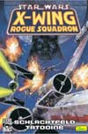 Sonderband 30: X–Wing Rogue Squadron – Schlachtfeld Tatooine